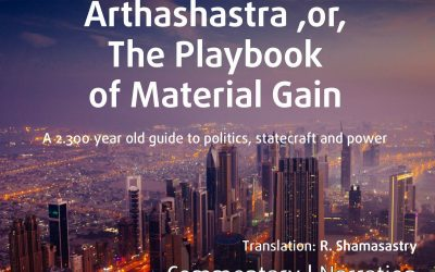 Arthashastra, or, The Playbook of Material Gain